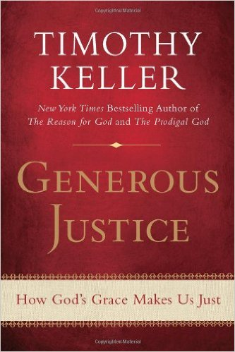 Generous Justice - How God's Grace Makes Us Just